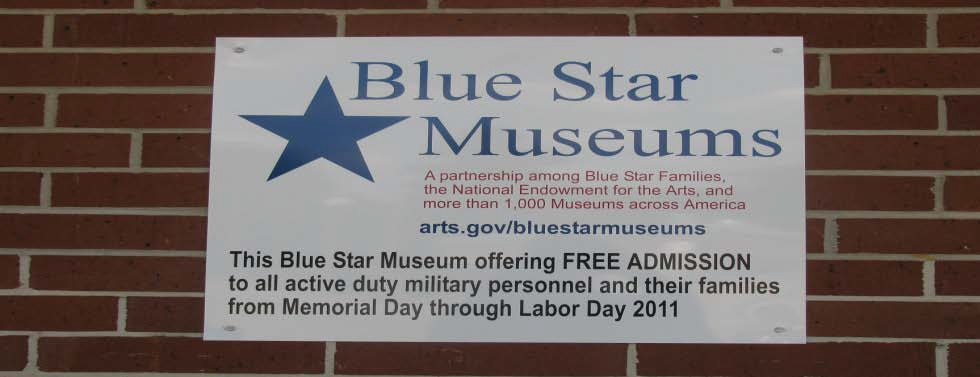 The Museum is a Blue Star Museum, and is one of 2,000 museums nationwide that is participating in the program. It allows all active duty military personnel and their families to visit the museum FREE of Charge from Memorial Day to Labor Day. In 2013 several military families toured the museum.